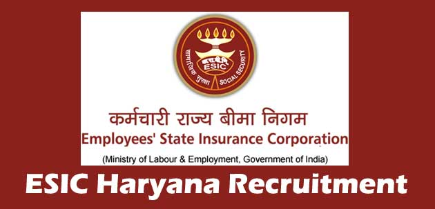 ESIC Haryana Recruitment