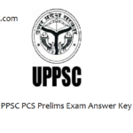UPPSC PCS Pre Answer Key 2018-UP Prelims Paper Results Release Date