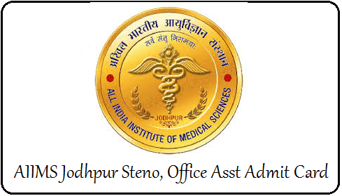 AIIMS Jodhpur Stenographer Admit Card
